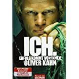 Ich. Erfolg kommt von innen.von &#34;Oliver Kahn&#34;