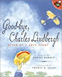 Good-Bye, Charles Lindbergh (Aladdin Picture Books) (0689842252) by Borden, Louise