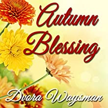 Autumn Blessing (       UNABRIDGED) by Dvora Waysman Narrated by Dorothy Deavers