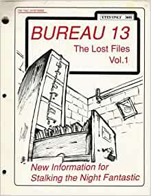 Bureau 13 the lost files vol 1 new information for for Bureau 13 stalking the night fantastic