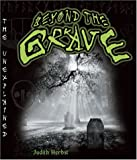 img - for Beyond the Grave (Unexplained (Learner Library)) book / textbook / text book