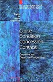 img - for Cause, Condition, Concession, Contrast: Cognitive and Discourse Perspectives (Topics in English Linguistics, No 33) book / textbook / text book