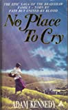 No Place to Cry (0352320052) by Adam Kennedy