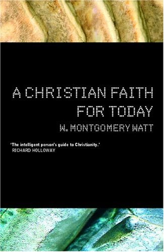 Christian Faith for Today, W. MONTGOMERY WATT