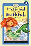 Mermaid In The Bathtub: A First Flight Chapter Book (First Flight: Level 4)