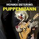 Puppenmann Hörbuch von Monika Detering Gesprochen von: Manfred Callsen