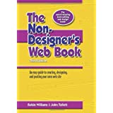 The Non-Designer's Web Book: an Easy Guide to Creating, Designing, and Posting Your Own Web Siteby Robin Williams