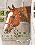 Quincy Finds A New Home (The Quincy the Horse Books)