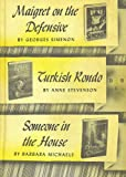 Maigret on the Defensive-Turkish Rondo-Someone in the House (DETECTIVE BOOK CLUB)