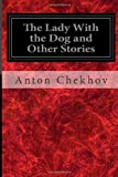 Image of The Lady With the Dog and Other Stories (The Tales of Chekhov) (Volume 3)