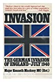 Invasion The German Invasion of England - July 1940 (0025780301) by Major Kenneth Macksey MC