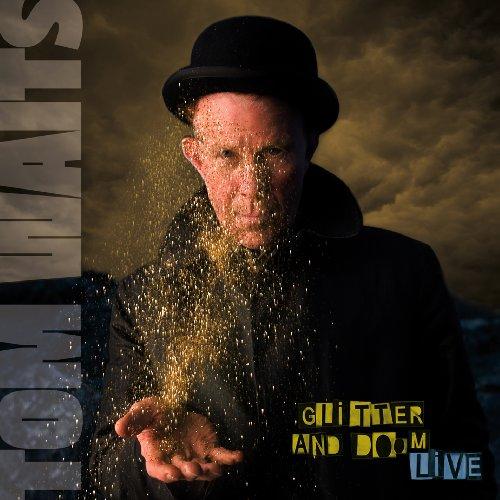Tom Waits - Glitter And Doom: Live - Zortam Music