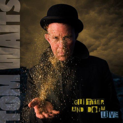 Tom Waits - Glitter And Doom: Live - Zortam Music