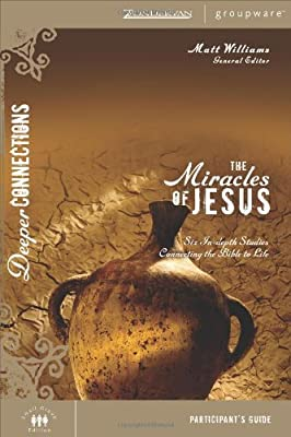 The Miracles of Jesus (Deeper Connections)