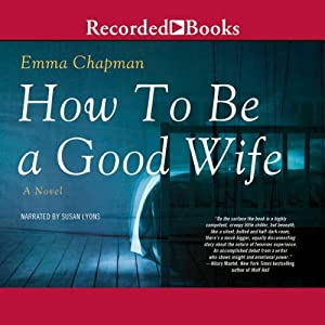 How to Be a Good Wife | [Emma J. Chapman]
