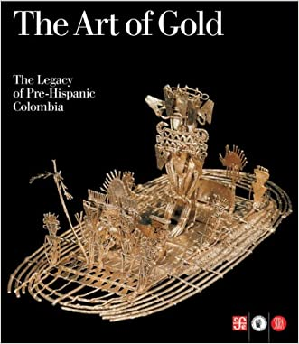 The Art of Gold: The Legacy of Pre-Hispanic Colombia
