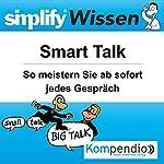 Simplify Wissen - Smart Talk: So meistern Sie ab sofort jedes Gespräch | Bettina Röttgers