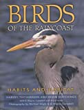 img - for Birds of the Raincoast: Habits and Habitat book / textbook / text book
