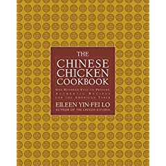 The Chinese Chicken Cookbook: 100 Easy-to-Prepare, Authentic Recipes for the American Table (Hardcover) by Eileen Yin-Fei Lo (Author), San Yan Wong (Illustrator)