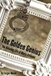 The Golden Genius: The Amazing Life o...