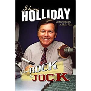 Johnny Holliday: From Rock To Jock Johnny Holliday, Stephen Moore and Tony Kornheiser