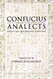 Analects: With Selections from Traditional Commentaries (Hackett Classics Series) (087220636X) by Confucius