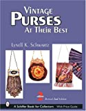 Vintage Purses: at Their Best, with Price Guide (Schiffer Book for Collectors)