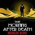 The Morning After Death: Nigel Strangeways, Book 16 Audiobook by Nicholas Blake Narrated by Kris Dyer