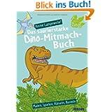 Das saurierstarke Dino-Mitmach-Buch: Malen, Spielen, Rätseln, Basteln