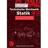 Technische Mechanik. Statik: Lehrbuch mit Praxisbeispielen, Klausuraufgaben und Lsungen (Viewegs Fachbcher der Technik)von &#34;Hans Albert Richard&#34;