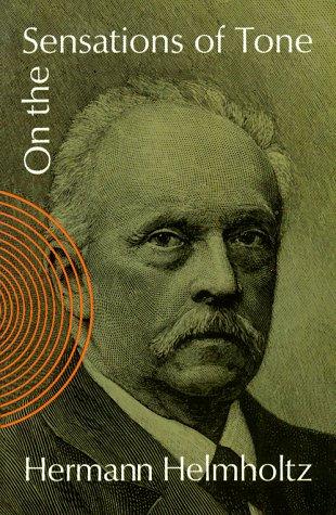 On the Sensations of Tone, Hermann Helmholtz