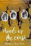 Aunts up the Cross Robin Dalton