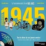 echange, troc Armelle Leroy, Laurent Chollet - Génération 1945 : Le livre anniversaire de vos 60 ans (1CD audio)