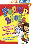 Pop-Up Books: A Guide for Teachers an...