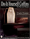 img - for Do-It-Yourself Coffins: For Pets and People (Schiffer Book for Woodworkers) book / textbook / text book