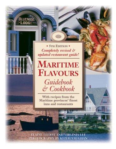 Maritime Flavours: Guidebook & Cookbook (Flavours Cookbook (eBook)) by Elaine Elliot, Virginia Lee
