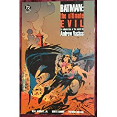 Batman: The Ultimate Evil - Book 2 by Andrew Vachss Neal Barrett Jr. Denys Cowan