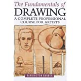 The Fundamentals of Drawing: A Complete Professional Course for Artistsby Barrington Barber
