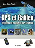 GPS et Galileo : Systmes de navigation par satellites