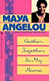 Gather Together in My Name (0553260669) by Maya Angelou
