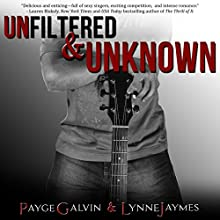 Unfiltered & Unknown: The Unfiltered Series, Book 2 (       UNABRIDGED) by Payge Galvin, Lynne Jaymes Narrated by Noah Varness
