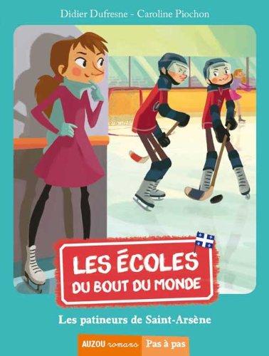 Les écoles du bout du monde (1) : Les patineurs de Saint-Arsène