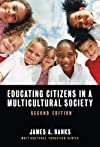Educating Citizens in a Multicultural Society (Multicultural Education Series (New York, N.Y.).)