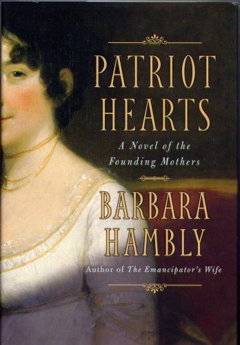 Patriot Hearts - A Novel of the Founding Mothers, Barbara Hambly