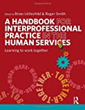A Handbook for Interprofessional Practice in the Human Services: Learning to Work Together
