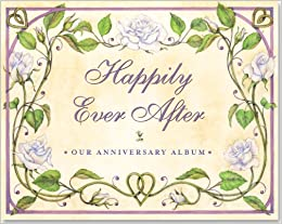 Happily Ever After: Our Wedding Anniversary Album (Wedding Album, Wedding Book, Anniversary Book) Hardcover – by Nick Beilenson (Author) , Jo Gershman (Illustrator)