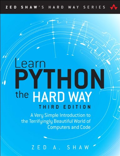 Learn Python the Hard Way:A Very Simple Introduction to the           Terrifyingly Beautiful World of Computers and Code (Zed Shaw's Hard Way)