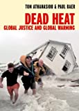 Dead Heat: Global Justice and Global Warming (1583224777) by Tom Athanasiou