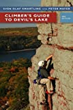 img - for Climber's Guide to Devil's Lake [Paperback] [2008] (Author) Sven Olof Swartling, Pete Mayer, Eric Andre, George J. Pokorny book / textbook / text book