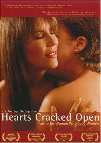 Hearts Cracked Open: Tantra for Women Who Love Women
